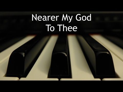 Nearer My God to Thee - piano instrumental hymn with lyrics