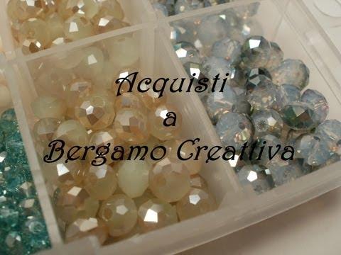 Acquisti di materiali, cristalli, minuteria e Bergamo Creattiva