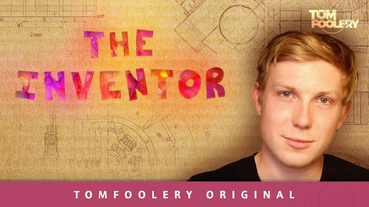 The Inventor | Tomfoolery