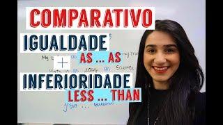 Comparativo de Igualdade e inferioridade (Aula de ingles)