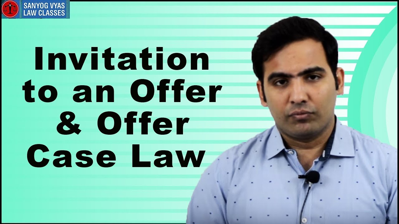 The indian contract act1872 invitation to an offer offer case law the indian contract act1872 invitation to an offer offer case law law lectures with sanyog vyas stopboris Choice Image