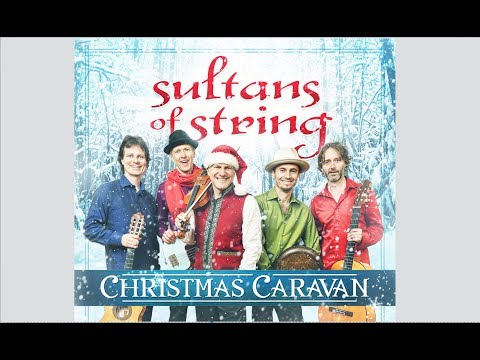 Christmas Caravan - Sultans Of String - EPK