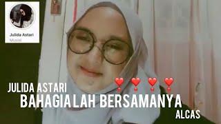 Download Bahagialah bersamanya raihlah semua sayangi dirinya full cover Julida Astari Band Alcas Bangka