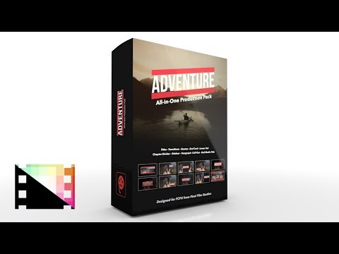 Adventure Production Package - Comprehensive Pack Of Tools For FCPX - Pixel Film Studios
