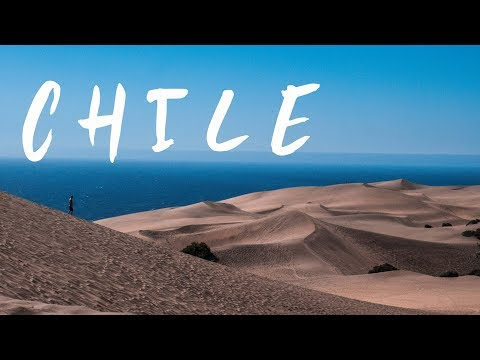 One Week In Chile - A Traveller's Highlight Reel
