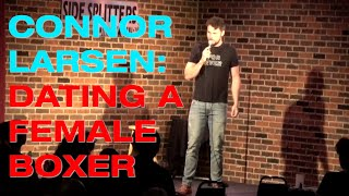 Dating A Female Boxer | Connor Larsen Stand Up