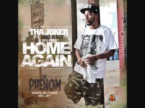 Tha Joker ft Big Krit & Big Fruit - Home Again (Prod by Big Fruit)