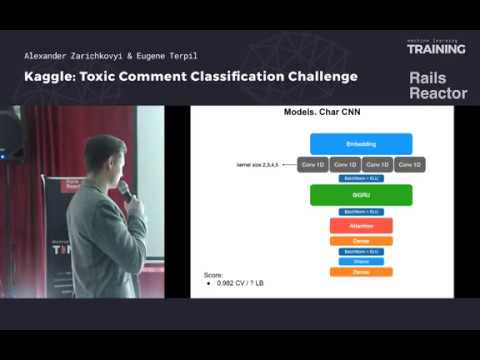 Kaggle: Toxic Comment Classification Challenge by Alexander Zarichkovyi &  Eugene Terpil @ ML #3