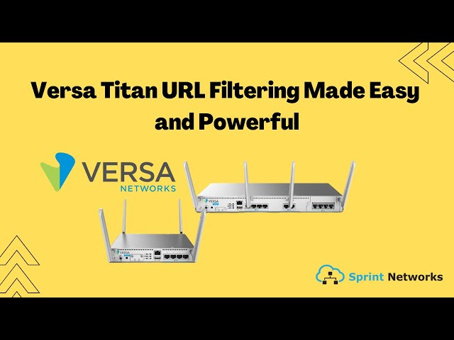 Versa Titan URL Filtering Made Easy and Powerful