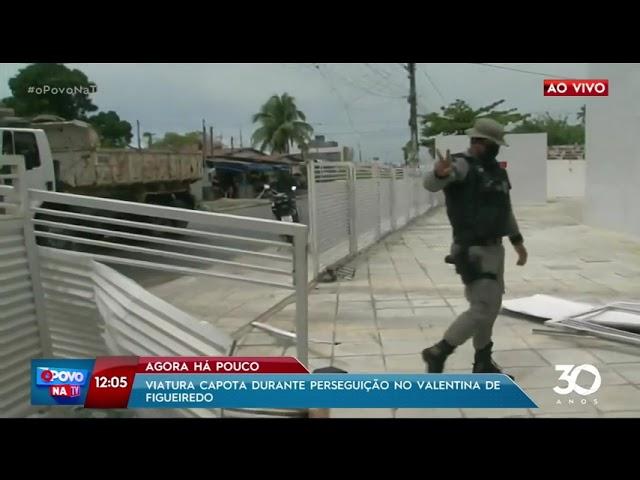 Viatura capota durante perseguição no Valentina de Figueiredo- O Povo na TV