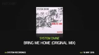 System Divine Bring Me Home (Original Mix)