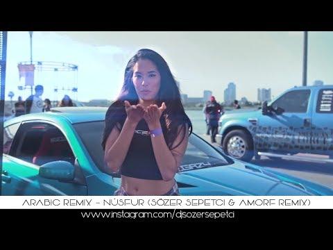 Arabic Remix - Nûsfur ( Sözer Sepetci & Amorf Remix ) #ArabicVocalMix