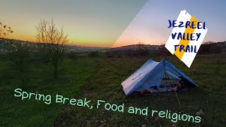 Israel Hike - Episode 6 - Jezreel Valley Trail, Spring Break, and Food