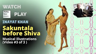 Inayat Khan : Sakuntala before Shiva (Musical illustrations) Video #3 of 3