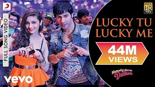"Lucky Tu Lucky Me Video - Humpty Sharma Ki Dulhania | Varun Alia(Check out the full song video ""Lucky Tu Lucky Me"". Varun Dhawan and Alia Bhatt rock it in this song about good ol' college parties, and getting lucky in there!, 2014-07-25T12:00:05.000Z)"