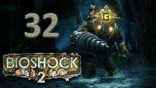 Bioshock 2 Playthrough - End of Rapture (E32)