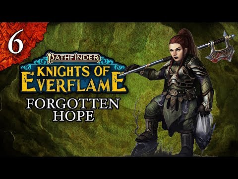 Forgotten Hope | Pathfinder: Knights of Everflame | Episode 6