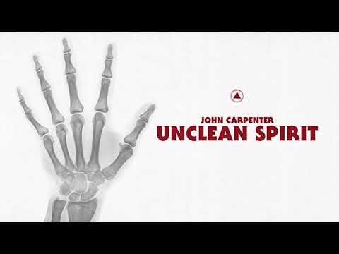 John Carpenter - Unclean Spirit (Official Audio)