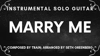 Marry Me - Train - Solo Guitar (Instrumental) Cover