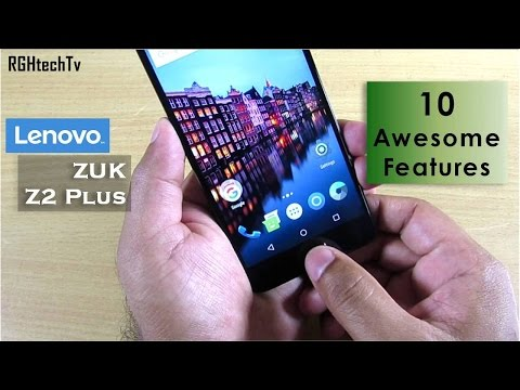 10 Awesome Features of Lenovo Zuk Z2 Plus