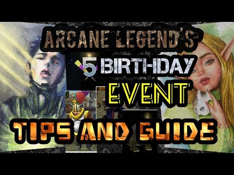 ARCANE LEGENDS: 5TH BIRTHDAY EVENT TIP AND GUIDE 😍😘😚😄