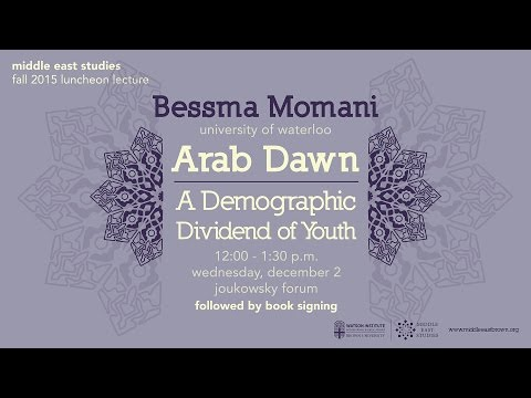"""Why Arab Youth Give the Middle East Some Hope"" with Bessma Momani"