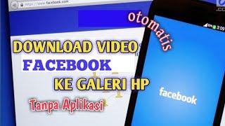 Gambar cover Cara Download Video dari Facebook ke Galeri HP Tanpa Aplikasi