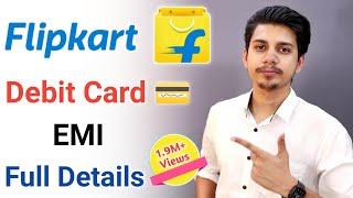 Flipkart Debit Card EMI Full details in Hindi ¦ Eligibility ¦ Banks and Criteria for Debit card emi
