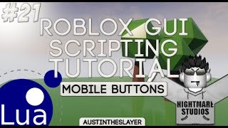ROBLOX Lua Gui Scripting Tutorial 21 - Mobile Buttons