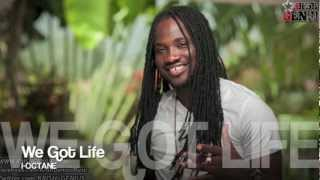 I-Octane - We Got Life [Smear Bass Riddim] Dec 2012