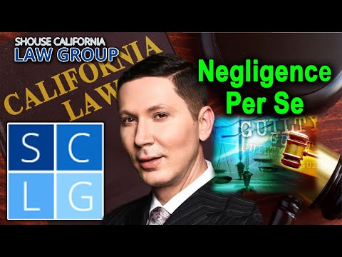 """What is """"negligence per se"""" in California personal injury law?"""