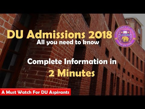 Delhi University Admissions 2018 | All you need to know in 2 Minutes
