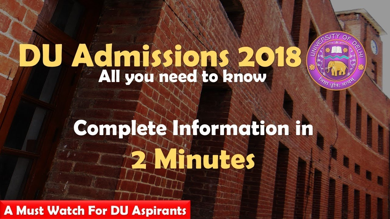 Du University Application Form 2017, Delhi University Admissions 2018 All You Need To Know In 2 Minutes, Du University Application Form 2017