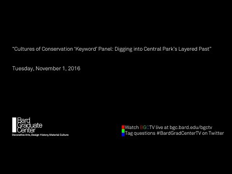 [Discussion] Cultures of Conservation Keyword Panel: Digging into Central Park's Layered Past