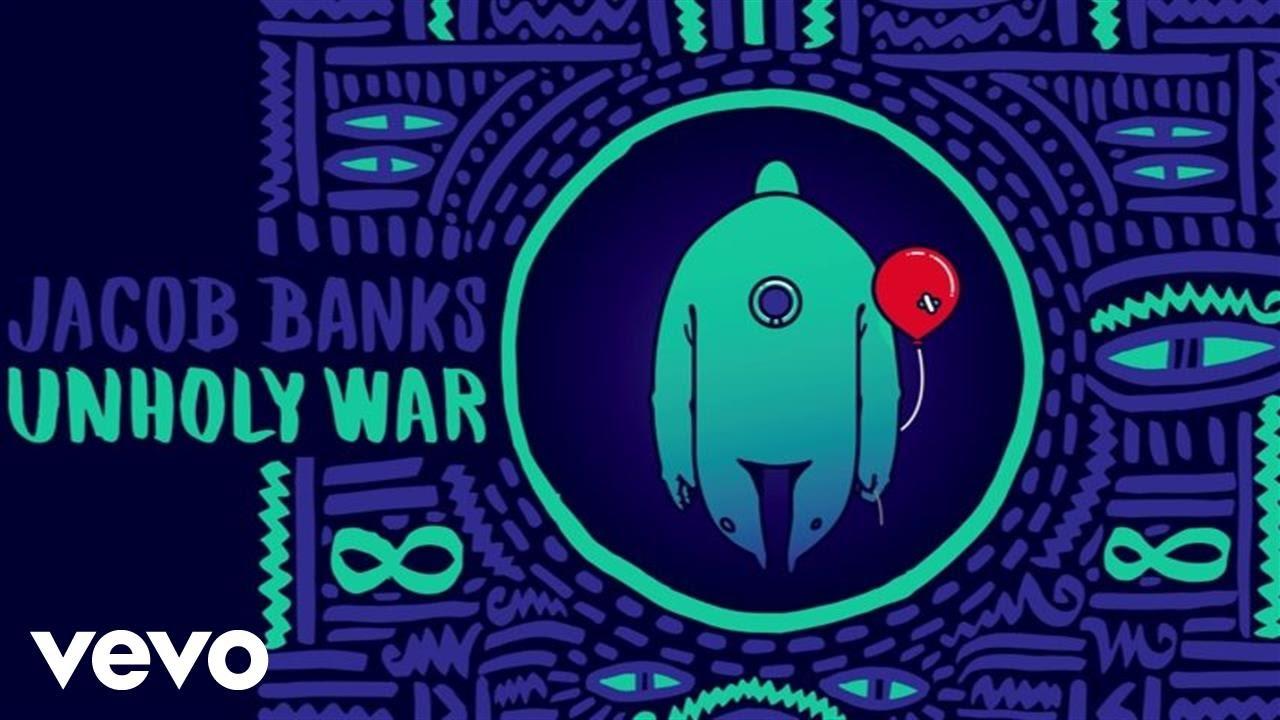 jacob-banks-unholy-war-audio-jacobbanksvevo