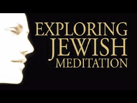 EXPLORING JEWISH MEDITATION