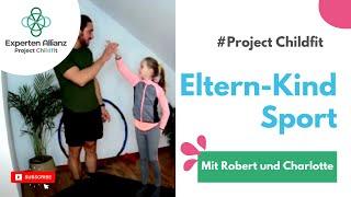 Eltern-Kind-Sport mit Robert und Charlotte / Project Childfit