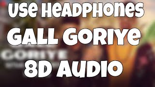 Gall Goriye (8D Audio) | Raftaar x Maninder Buttar | Jaani