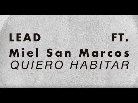 LEAD - Quiero Habitar Ft. Miel San Marcos