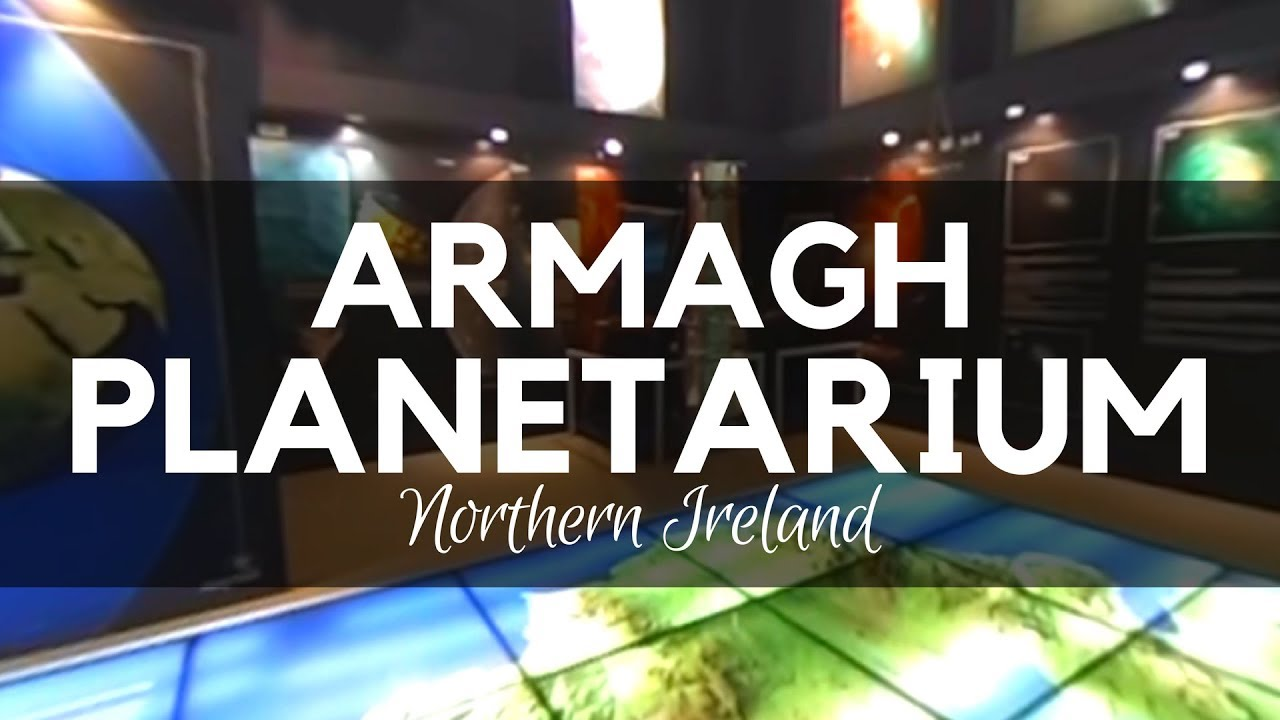 ARMAGH PLANETARIUM In 360 Degree Video Enjoy Northern Irelands Planetarium And Observatory