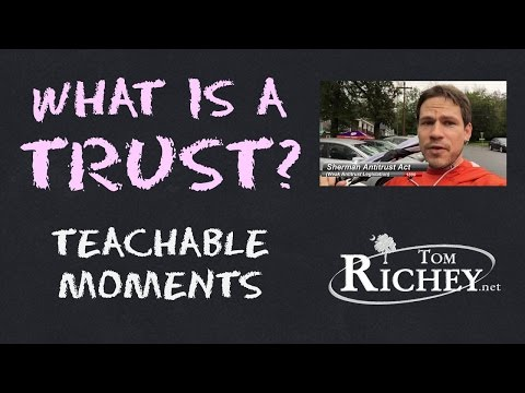 What is a Trust? (Teachable Moments - AP US History Review)