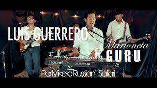 Party Like a Russian / Safari - Luis Guerrero Ft. Marioneta Guru