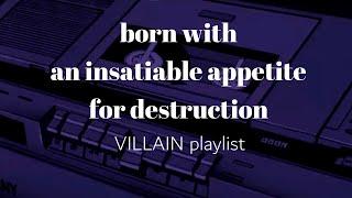 born with an insatiable appetite for destruction // villain as a main character  - the fourquel