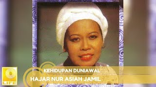 Download Mp3 Hajar Nur Asiah Jamil - Kehidupan Duniawal