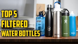 ✅ Top 5: Best Filtered Water Bottles in 2021 [Buying Guide]