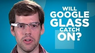 Repeat youtube video Yay or Nay: Will Google Glass Catch On?
