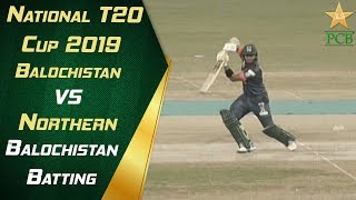 Balochistan Batting Highlights | Balochistan vs Northern | 15th Match | National T20 Cup 2019