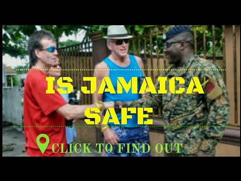 IS JAMAICA SAFE TO VISIT?