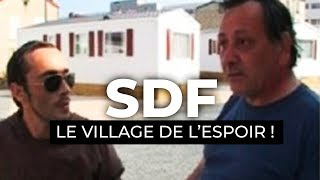 SDF - le village de l'espoir ! - Documentaire HD Français