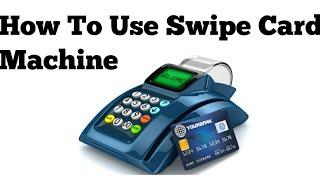 How to use swipe card machine simple full video and latast hello dosto aj is me hum ap ko batayenge kaise kerte hai. p...